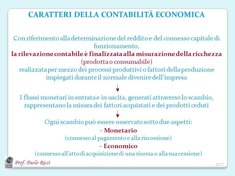 Prof. Paolo Ricci CARATTERI DELLA CONTABILITÀ ECONOMICA Con riferimento alla determinazione del reddito e del connesso capitale di funzionamento, la r