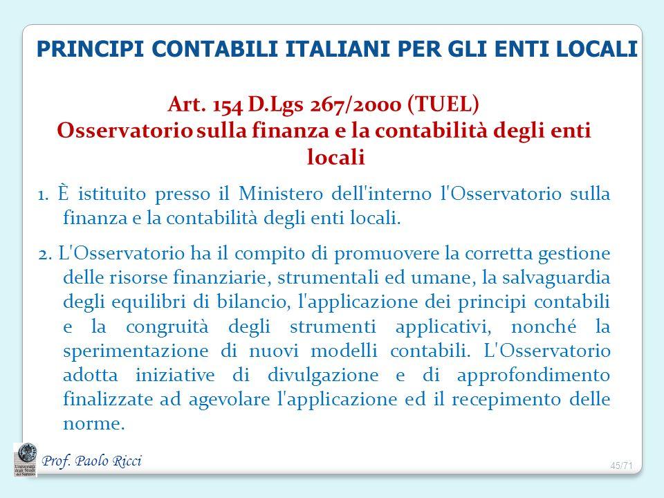 Prof. Paolo Ricci PRINCIPI CONTABILI ITALIANI PER GLI ENTI LOCALI Art. 154 D.Lgs 267/2000 (TUEL) Osservatorio sulla finanza e la contabilità degli ent
