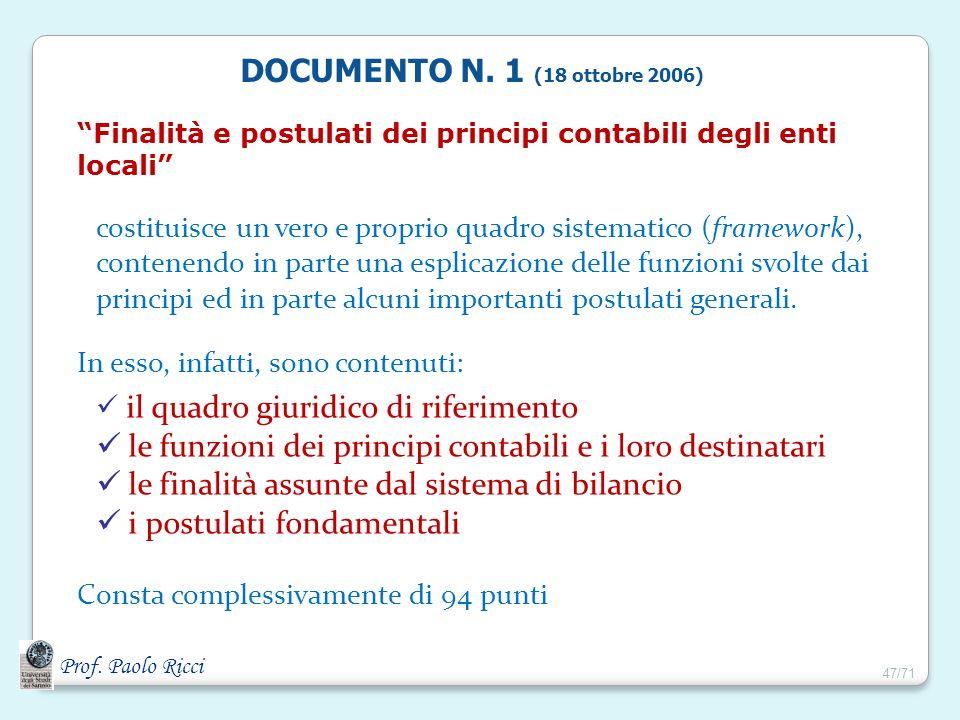 Prof. Paolo Ricci Finalità e postulati dei principi contabili degli enti locali costituisce un vero e proprio quadro sistematico (framework), contenen