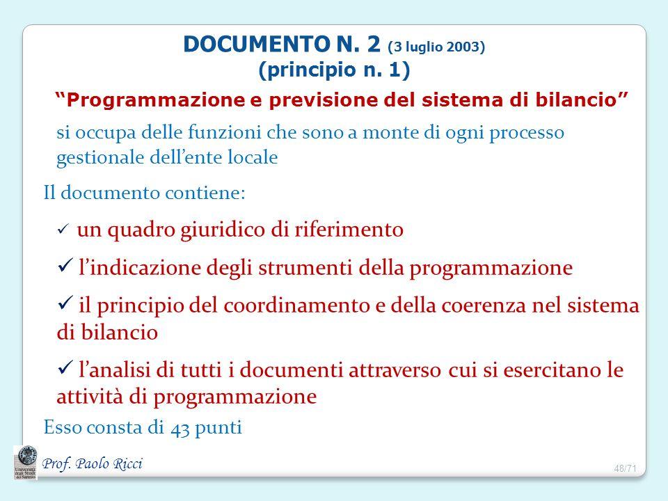 Prof. Paolo Ricci Programmazione e previsione del sistema di bilancio si occupa delle funzioni che sono a monte di ogni processo gestionale dellente l