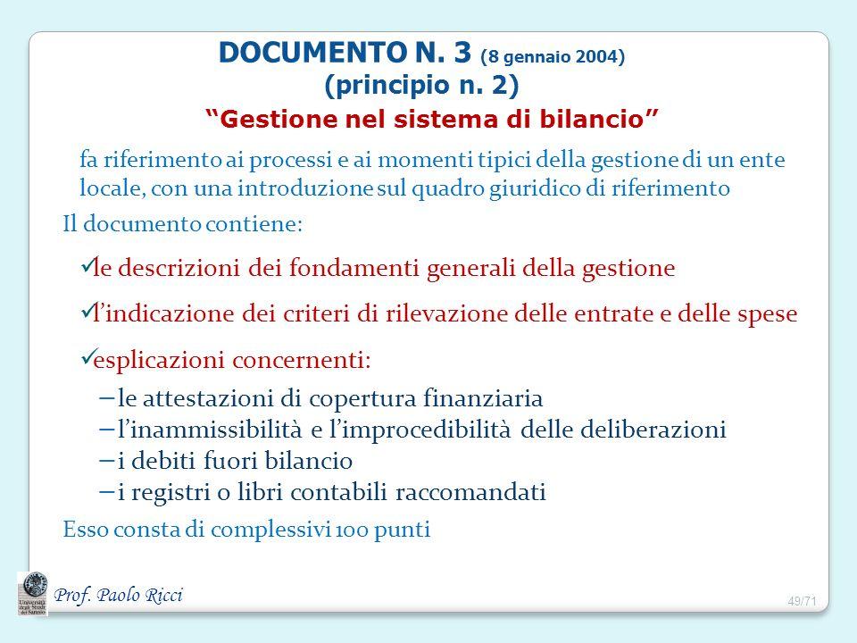 Prof. Paolo Ricci Gestione nel sistema di bilancio fa riferimento ai processi e ai momenti tipici della gestione di un ente locale, con una introduzio