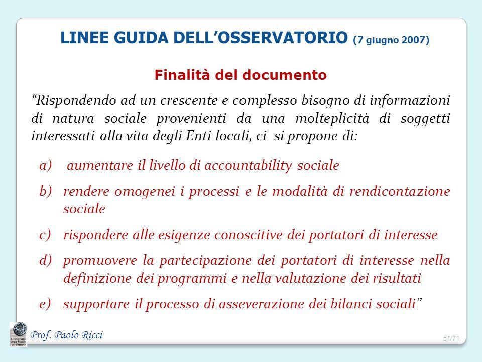 Prof. Paolo Ricci LINEE GUIDA DELLOSSERVATORIO (7 giugno 2007) Finalità del documento Rispondendo ad un crescente e complesso bisogno di informazioni