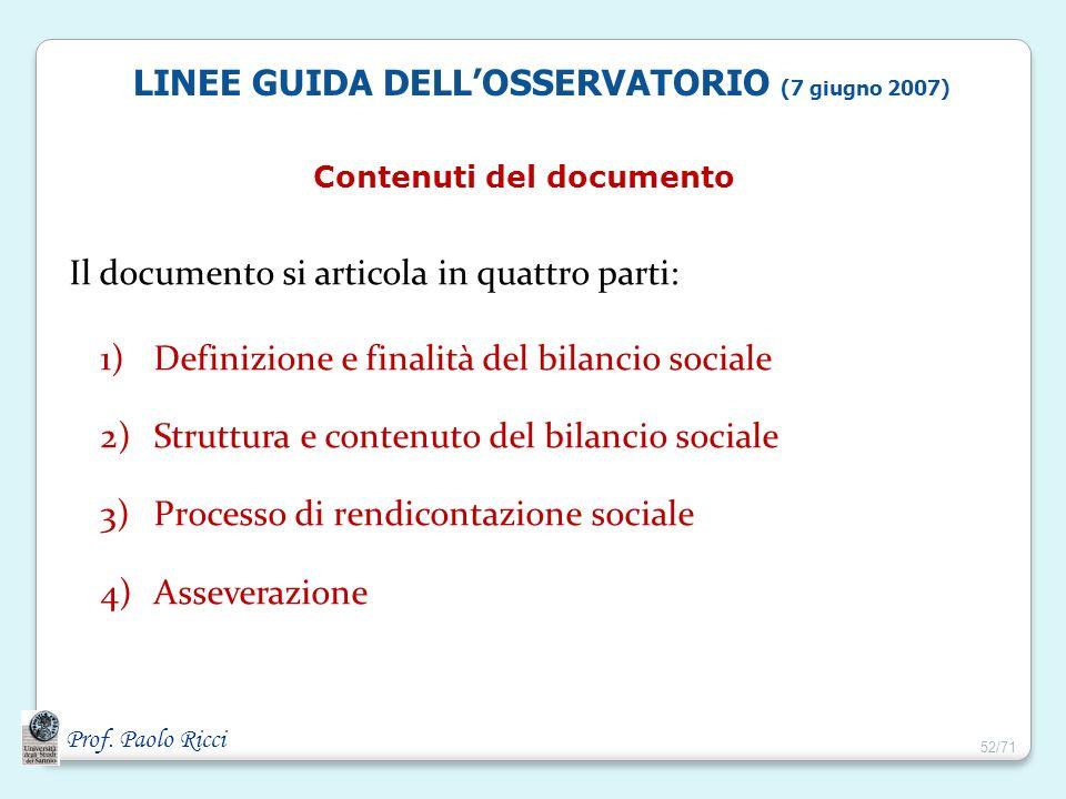 Prof. Paolo Ricci LINEE GUIDA DELLOSSERVATORIO (7 giugno 2007) Contenuti del documento Il documento si articola in quattro parti: 1)Definizione e fina