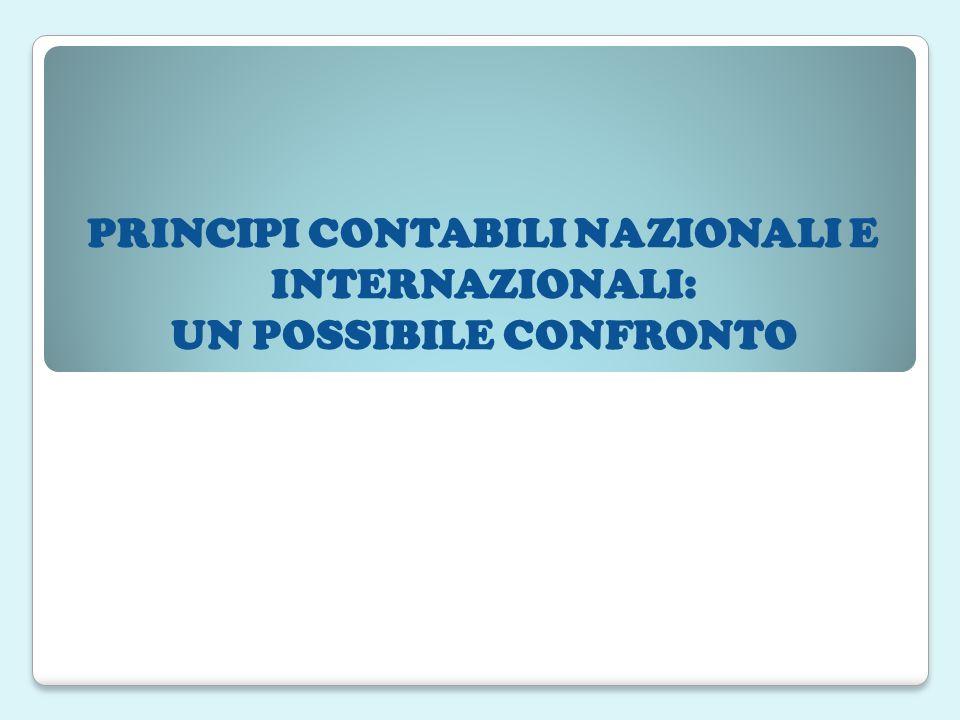 PRINCIPI CONTABILI NAZIONALI E INTERNAZIONALI: UN POSSIBILE CONFRONTO