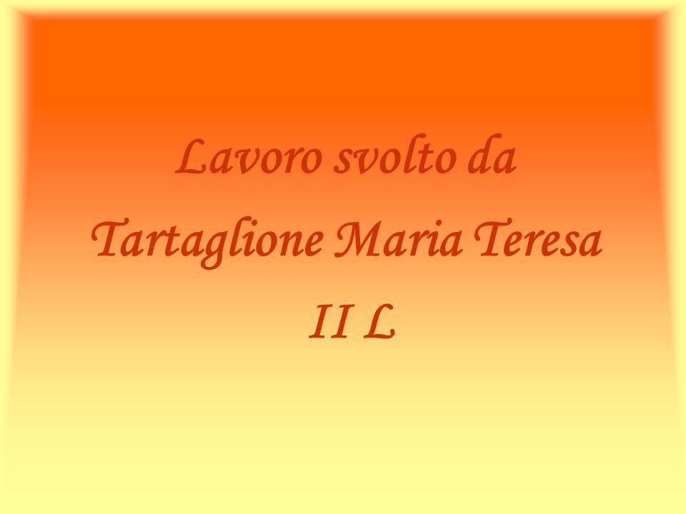 Lavoro svolto da Tartaglione Maria Teresa II L