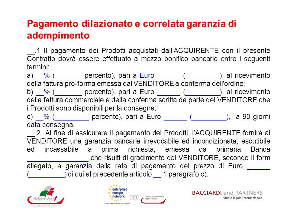 Pagamento dilazionato e correlata garanzia di adempimento __.1 Il pagamento dei Prodotti acquistati dallACQUIRENTE con il presente Contratto dovrà ess
