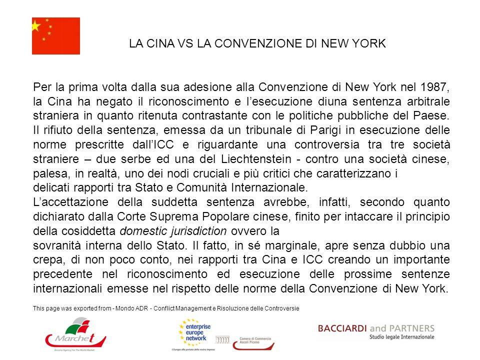 LA CINA VS LA CONVENZIONE DI NEW YORK Per la prima volta dalla sua adesione alla Convenzione di New York nel 1987, la Cina ha negato il riconoscimento