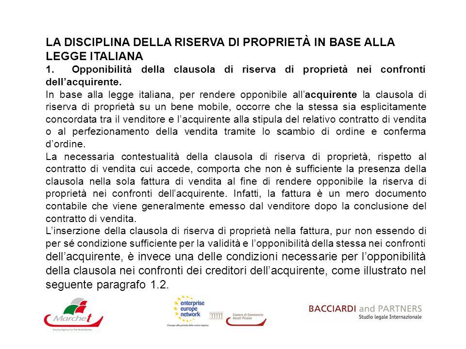 LA DISCIPLINA DELLA RISERVA DI PROPRIETÀ IN BASE ALLA LEGGE ITALIANA 1. Opponibilità della clausola di riserva di proprietà nei confronti dellacquiren