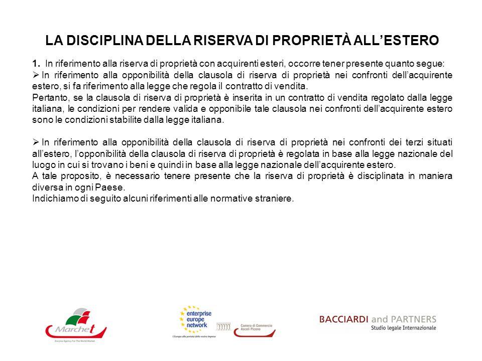 LA DISCIPLINA DELLA RISERVA DI PROPRIETÀ ALLESTERO 1. In riferimento alla riserva di proprietà con acquirenti esteri, occorre tener presente quanto se