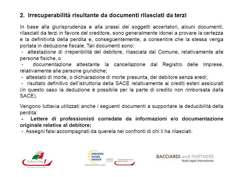 2. Irrecuperabilità risultante da documenti rilasciati da terzi In base alla giurisprudenza e alla prassi dei soggetti accertatori, alcuni documenti,