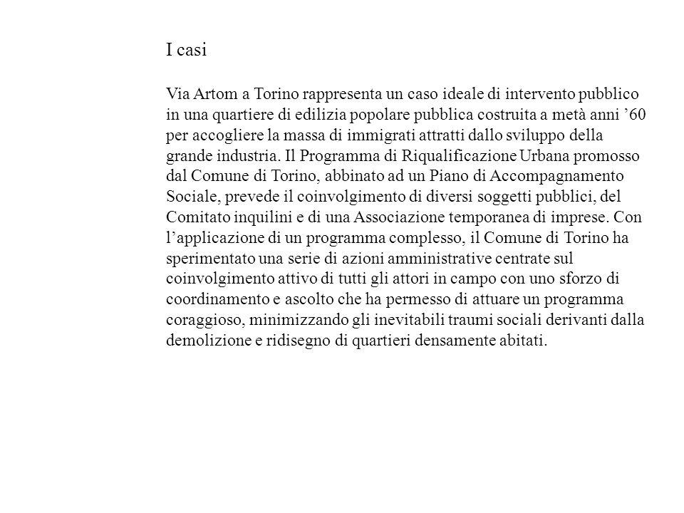 I casi Via Artom a Torino rappresenta un caso ideale di intervento pubblico in una quartiere di edilizia popolare pubblica costruita a metà anni 60 pe