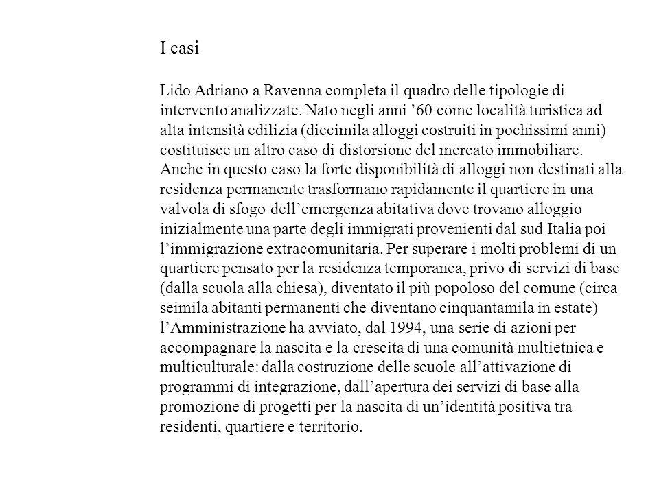 I casi Lido Adriano a Ravenna completa il quadro delle tipologie di intervento analizzate. Nato negli anni 60 come località turistica ad alta intensit