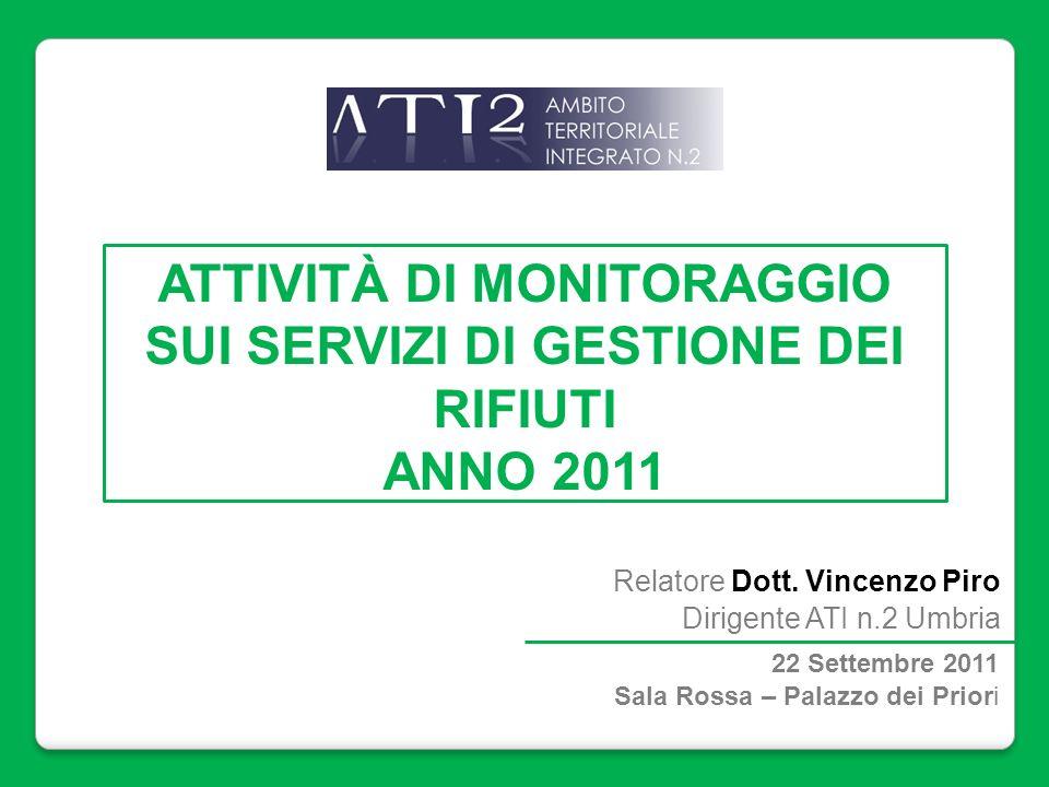 ATTIVITÀ DI MONITORAGGIO SUI SERVIZI DI GESTIONE DEI RIFIUTI ANNO 2011 Relatore Dott.