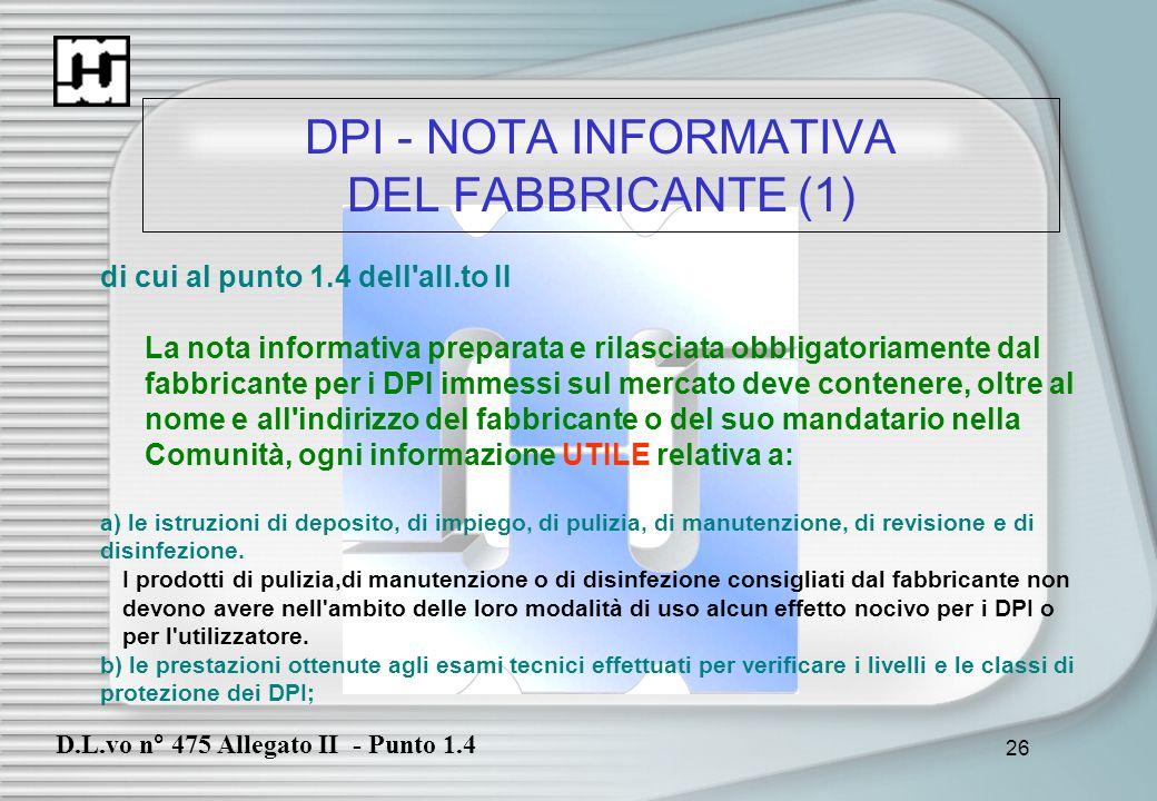 26 DPI - NOTA INFORMATIVA DEL FABBRICANTE (1) di cui al punto 1.4 dell'all.to II La nota informativa preparata e rilasciata obbligatoriamente dal fabb