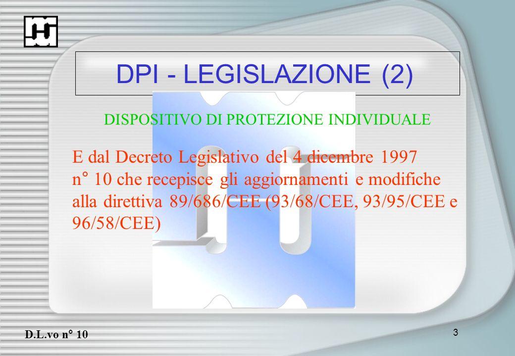 3 DPI - LEGISLAZIONE (2) D.L.vo n° 10 E dal Decreto Legislativo del 4 dicembre 1997 n° 10 che recepisce gli aggiornamenti e modifiche alla direttiva 8