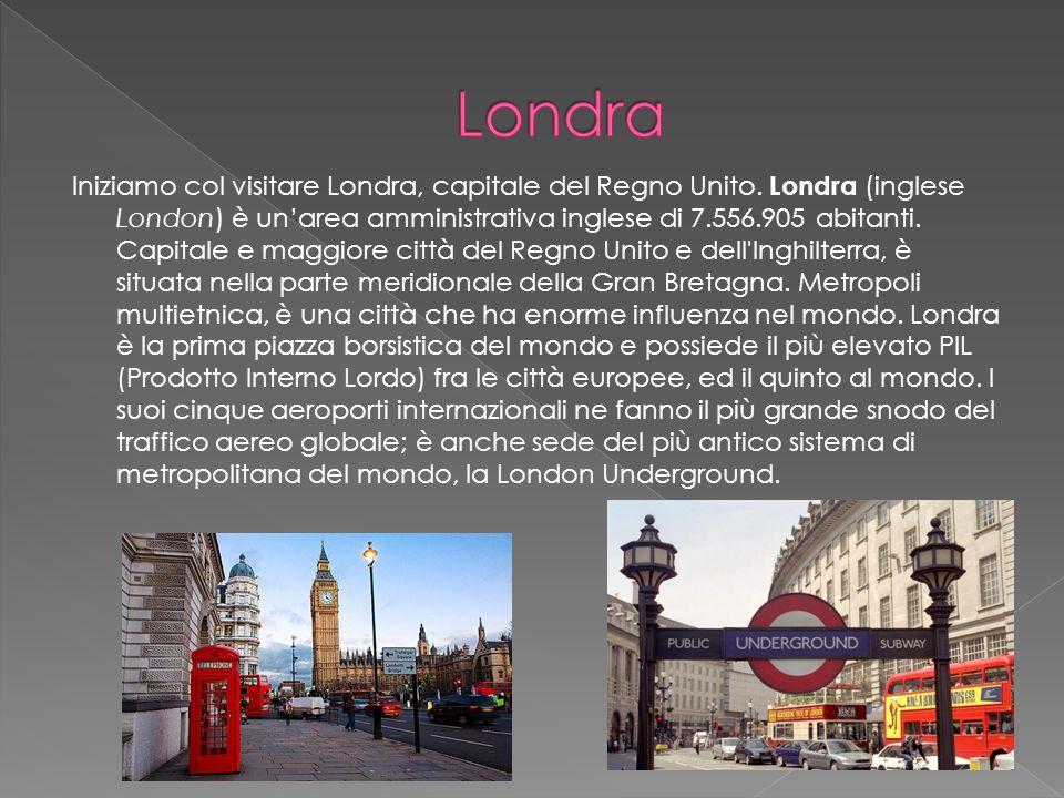 Iniziamo col visitare Londra, capitale del Regno Unito. Londra (inglese London) è unarea amministrativa inglese di 7.556.905 abitanti. Capitale e magg