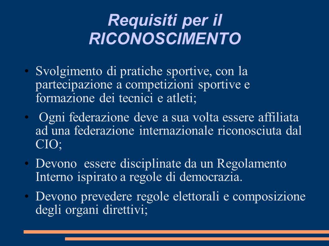 Requisiti per il RICONOSCIMENTO Svolgimento di pratiche sportive, con la partecipazione a competizioni sportive e formazione dei tecnici e atleti; Ogn