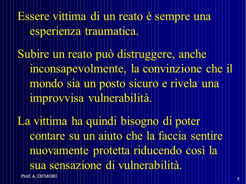 Essere vittima di un reato è sempre una esperienza traumatica. Subire un reato può distruggere, anche inconsapevolmente, la convinzione che il mondo s