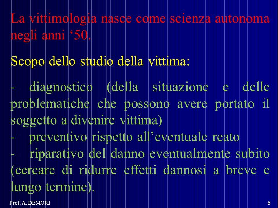 La vittimologia nasce come scienza autonoma negli anni 50. Scopo dello studio della vittima: - diagnostico (della situazione e delle problematiche che