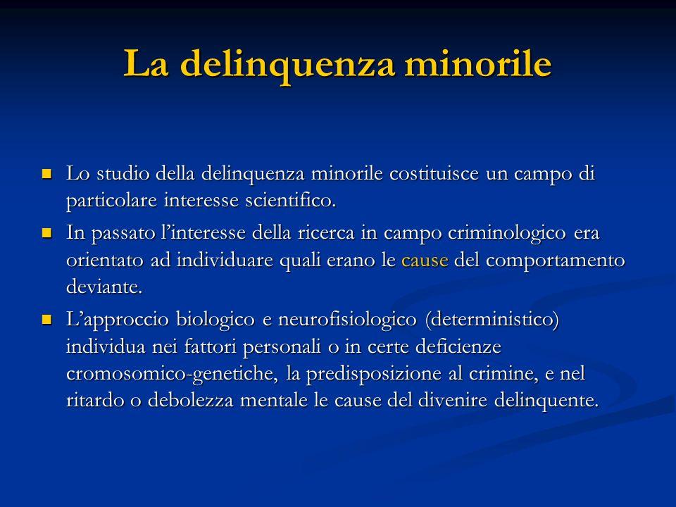 La delinquenza minorile Lo studio della delinquenza minorile costituisce un campo di particolare interesse scientifico.