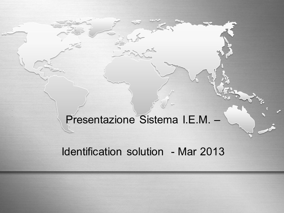 Presentazione Sistema I.E.M. – Identification solution - Mar 2013