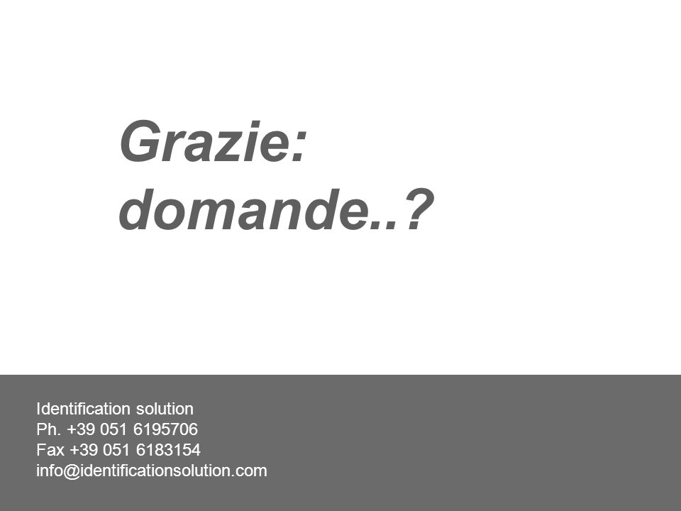 Grazie: domande... Identification solution Ph.