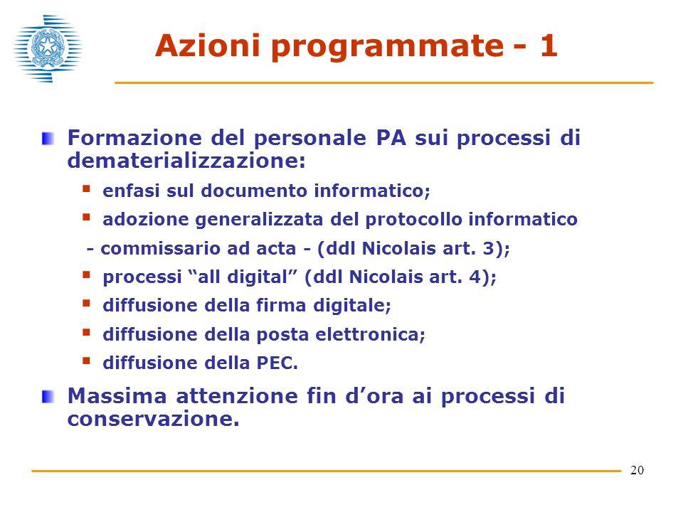 20 Azioni programmate - 1 Formazione del personale PA sui processi di dematerializzazione: enfasi sul documento informatico; adozione generalizzata del protocollo informatico - commissario ad acta - (ddl Nicolais art.