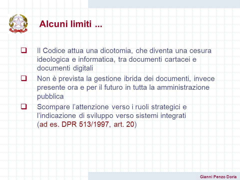 Gianni Penzo Doria Il Codice attua una dicotomia, che diventa una cesura ideologica e informatica, tra documenti cartacei e documenti digitali Non è p