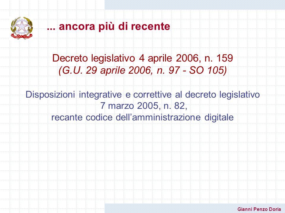 Gianni Penzo Doria... ancora più di recente Decreto legislativo 4 aprile 2006, n. 159 (G.U. 29 aprile 2006, n. 97 - SO 105) Disposizioni integrative e