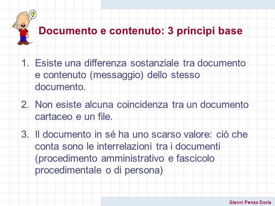 Gianni Penzo Doria Documento e contenuto: 3 princìpi base 1.Esiste una differenza sostanziale tra documento e contenuto (messaggio) dello stesso docum