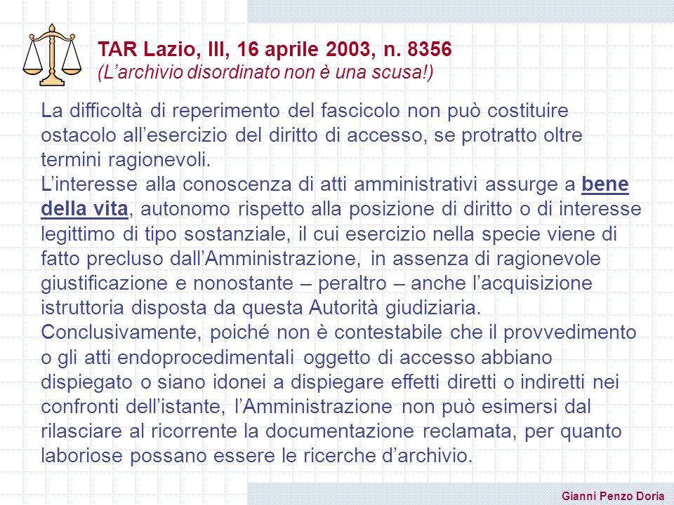 Gianni Penzo Doria La difficoltà di reperimento del fascicolo non può costituire ostacolo allesercizio del diritto di accesso, se protratto oltre term