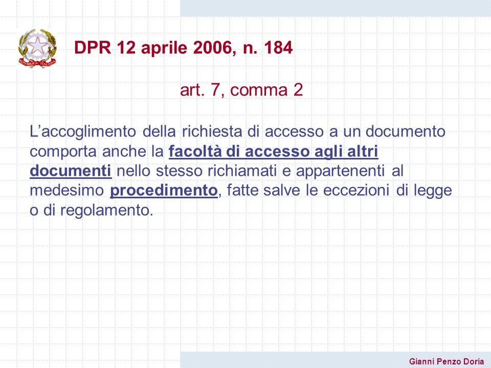 Gianni Penzo Doria DPR 12 aprile 2006, n. 184 art. 7, comma 2 Laccoglimento della richiesta di accesso a un documento comporta anche la facoltà di acc