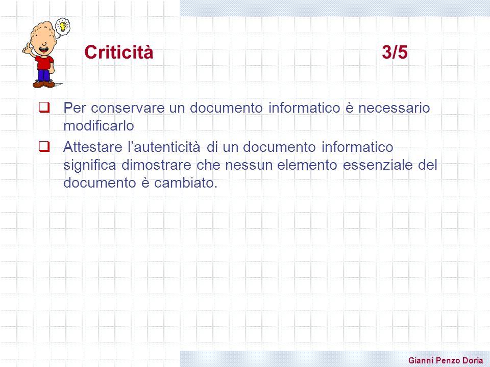 Gianni Penzo Doria Per conservare un documento informatico è necessario modificarlo Attestare lautenticità di un documento informatico significa dimos