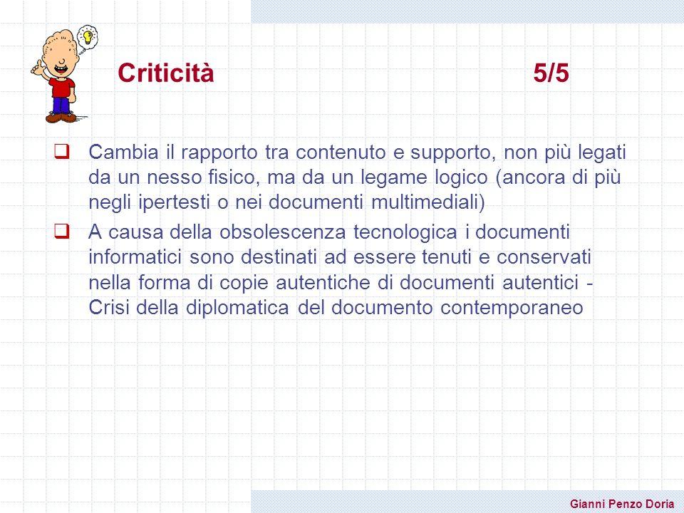 Gianni Penzo Doria Cambia il rapporto tra contenuto e supporto, non più legati da un nesso fisico, ma da un legame logico (ancora di più negli ipertes