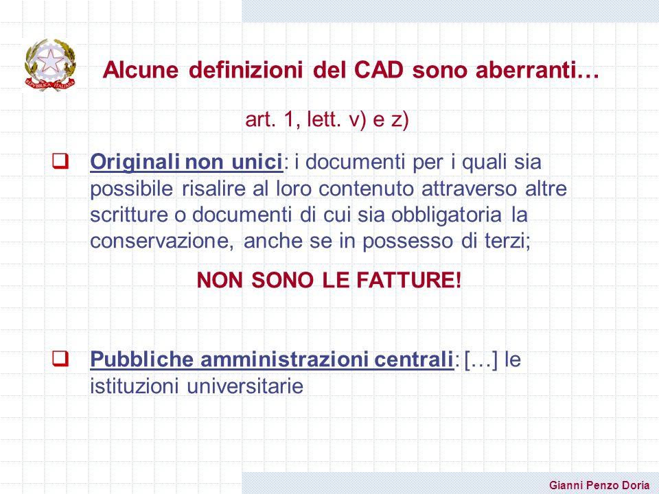 Gianni Penzo Doria Alcune definizioni del CAD sono aberranti… art. 1, lett. v) e z) Originali non unici: i documenti per i quali sia possibile risalir