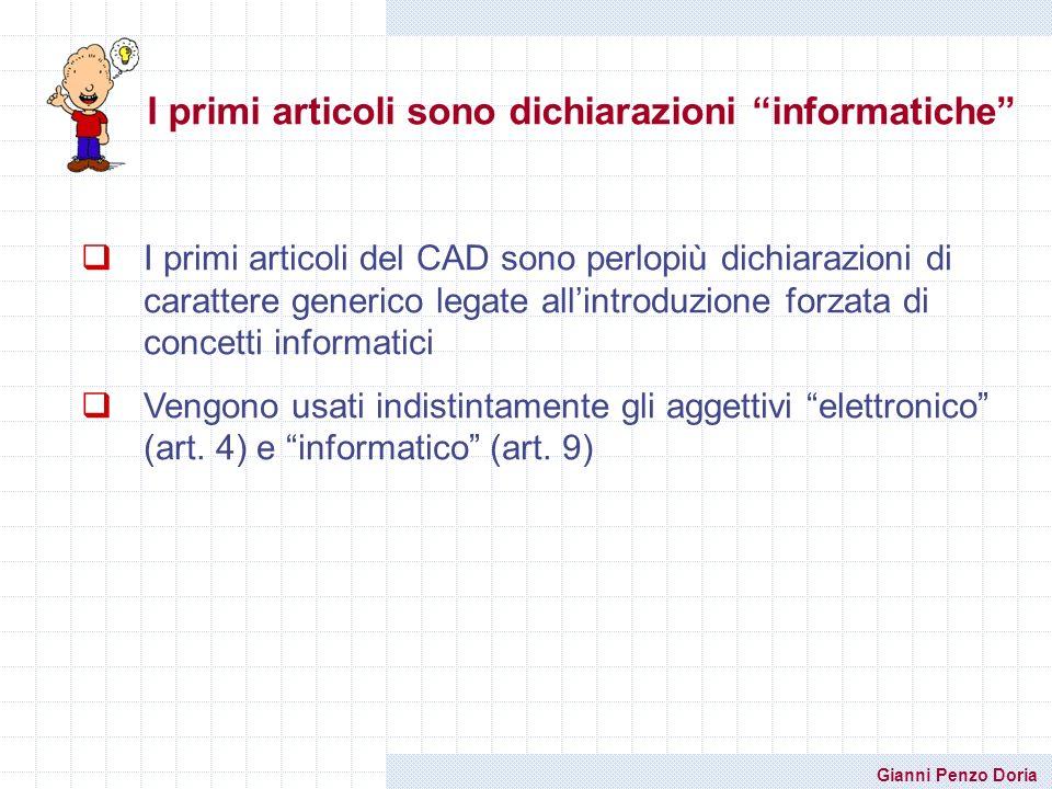 Gianni Penzo Doria I primi articoli sono dichiarazioni informatiche I primi articoli del CAD sono perlopiù dichiarazioni di carattere generico legate