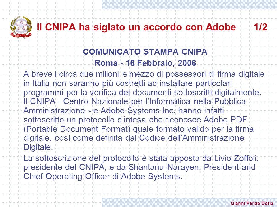 Gianni Penzo Doria Il CNIPA ha siglato un accordo con Adobe 1/2 COMUNICATO STAMPA CNIPA Roma - 16 Febbraio, 2006 A breve i circa due milioni e mezzo d