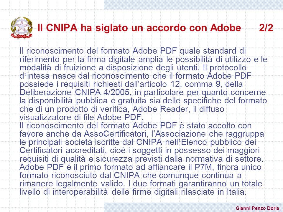 Gianni Penzo Doria Il CNIPA ha siglato un accordo con Adobe 2/2 Il riconoscimento del formato Adobe PDF quale standard di riferimento per la firma dig