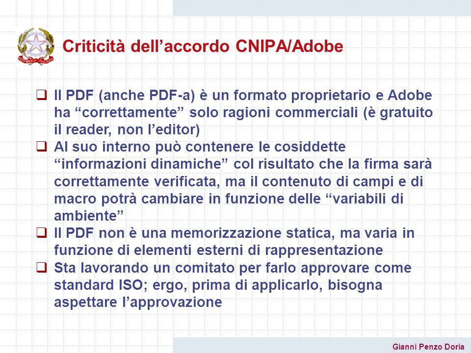 Gianni Penzo Doria Criticità dellaccordo CNIPA/Adobe Il PDF (anche PDF-a) è un formato proprietario e Adobe ha correttamente solo ragioni commerciali