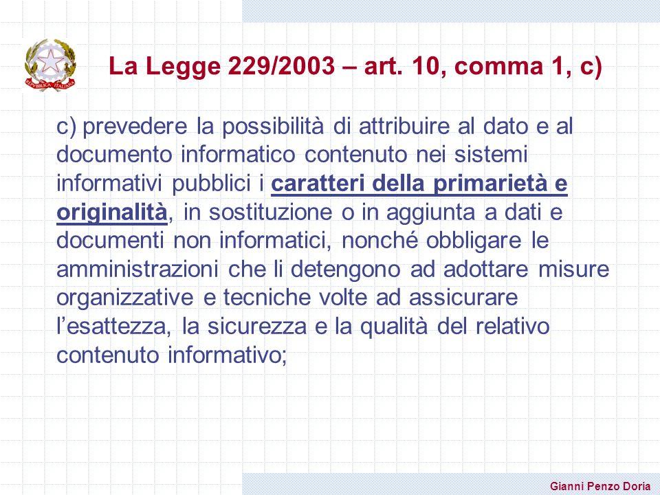 Gianni Penzo Doria c) prevedere la possibilità di attribuire al dato e al documento informatico contenuto nei sistemi informativi pubblici i caratteri