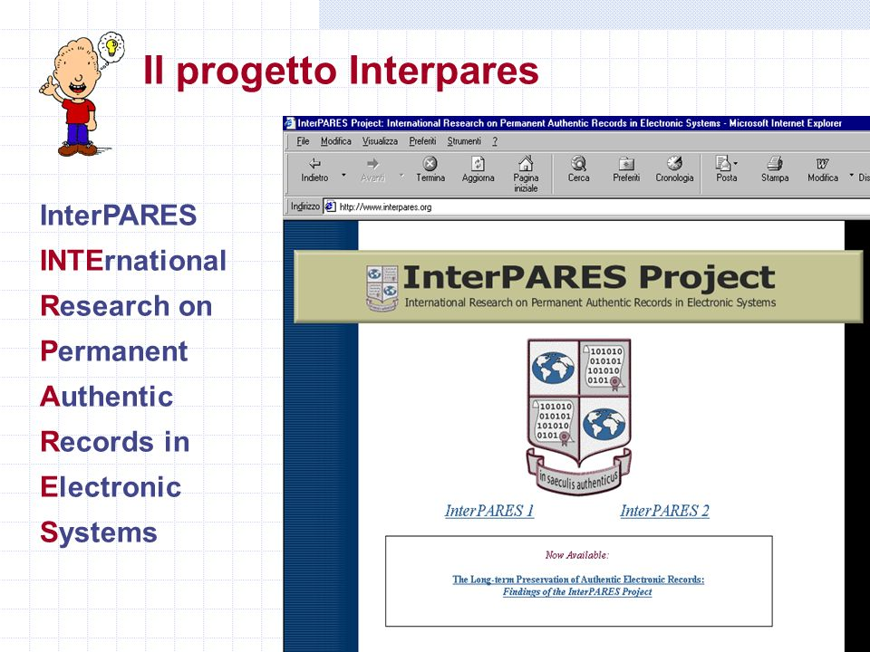 Gianni Penzo Doria Il progetto Interpares InterPARES INTErnational Research on Permanent Authentic Records in Electronic Systems