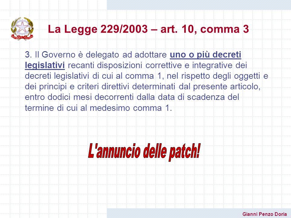 Gianni Penzo Doria 3. Il Governo è delegato ad adottare uno o più decreti legislativi recanti disposizioni correttive e integrative dei decreti legisl