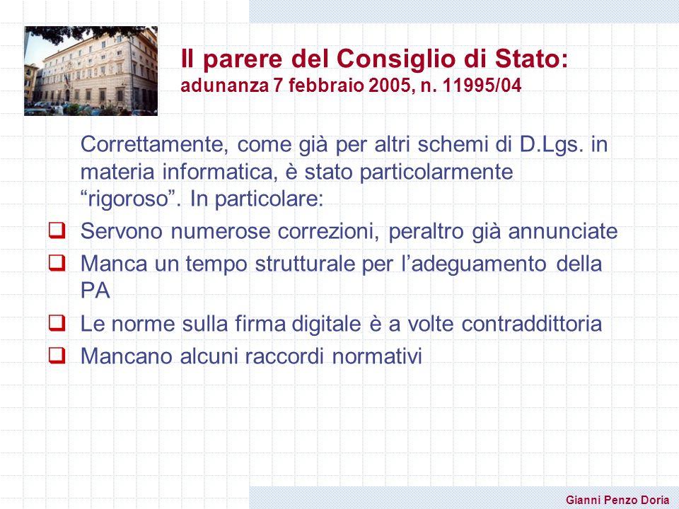 Gianni Penzo Doria Il parere del Consiglio di Stato: adunanza 7 febbraio 2005, n. 11995/04 Correttamente, come già per altri schemi di D.Lgs. in mater