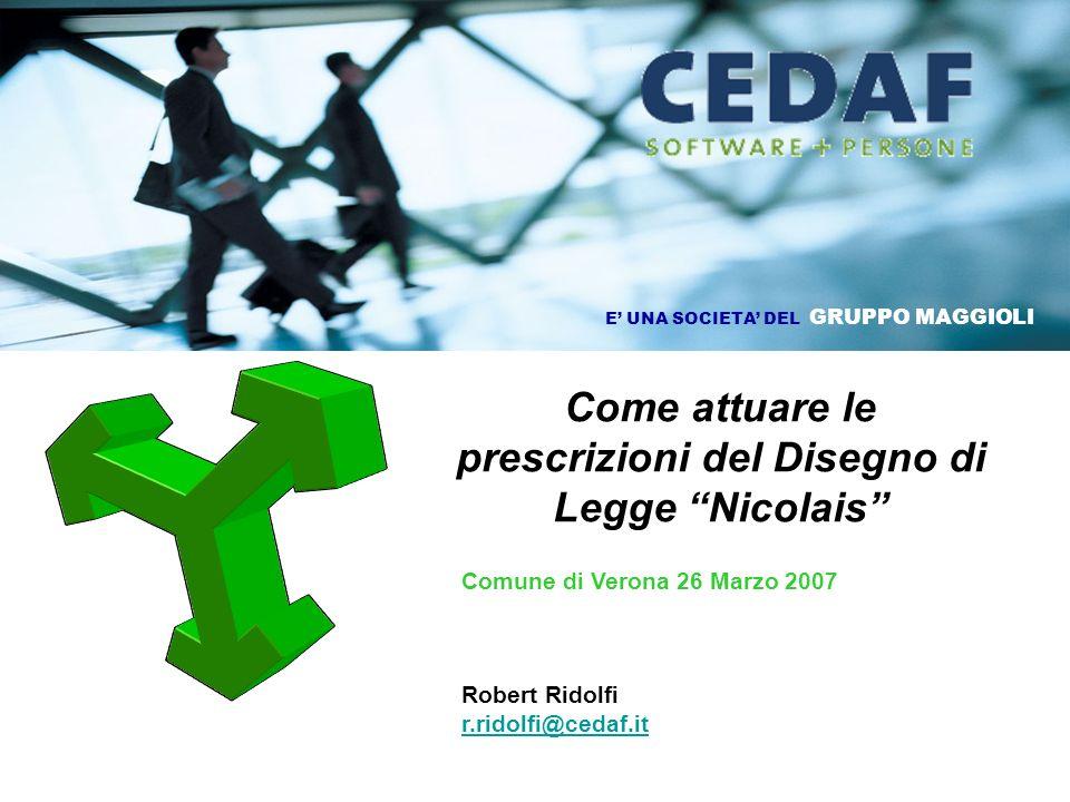 Come attuare le prescrizioni del Disegno di Legge Nicolais Comune di Verona 26 Marzo 2007 Robert Ridolfi r.ridolfi@cedaf.it r.ridolfi@cedaf.it E UNA S