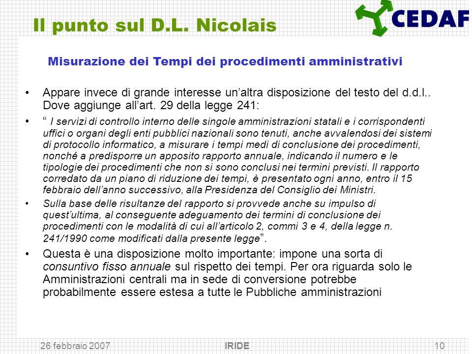 26 febbraio 2007 IRIDE10 Il punto sul D.L. Nicolais Appare invece di grande interesse unaltra disposizione del testo del d.d.l.. Dove aggiunge allart.