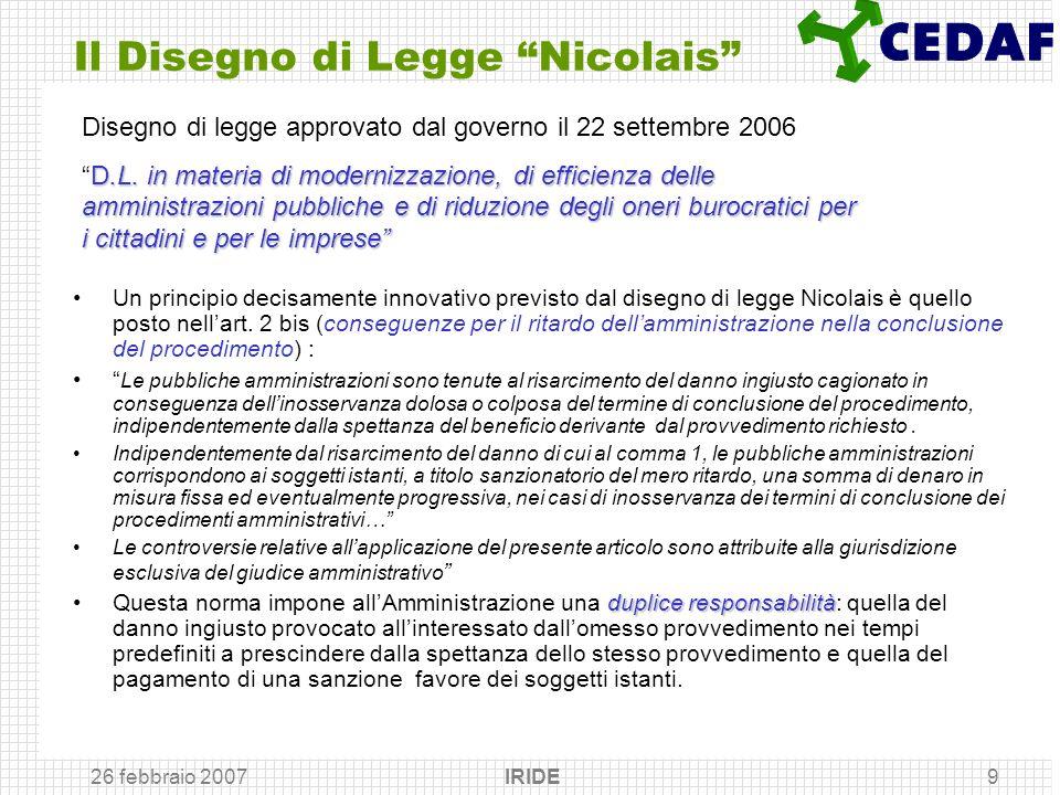 26 febbraio 2007 IRIDE9 Il Disegno di Legge Nicolais Disegno di legge approvato dal governo il 22 settembre 2006 D.L. in materia di modernizzazione, d