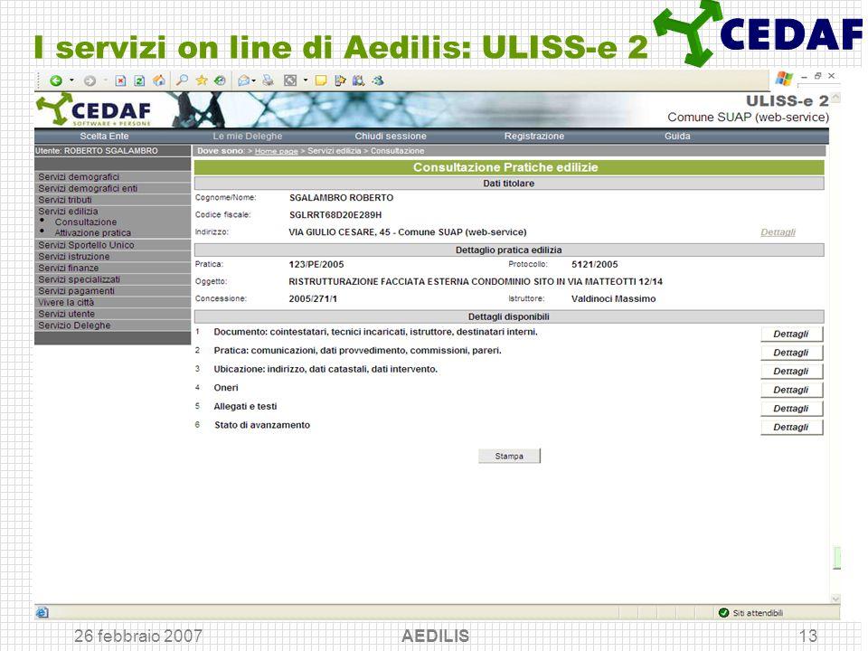 26 febbraio 2007 AEDILIS13 I servizi on line di Aedilis: ULISS-e 2