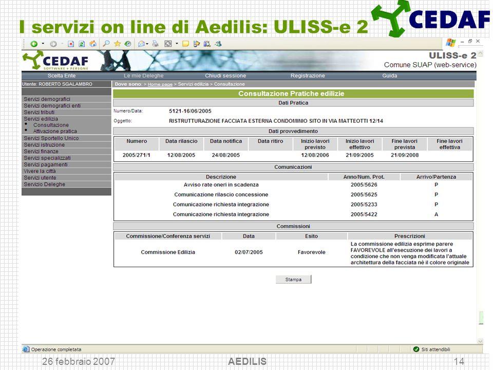 26 febbraio 2007 AEDILIS14 I servizi on line di Aedilis: ULISS-e 2