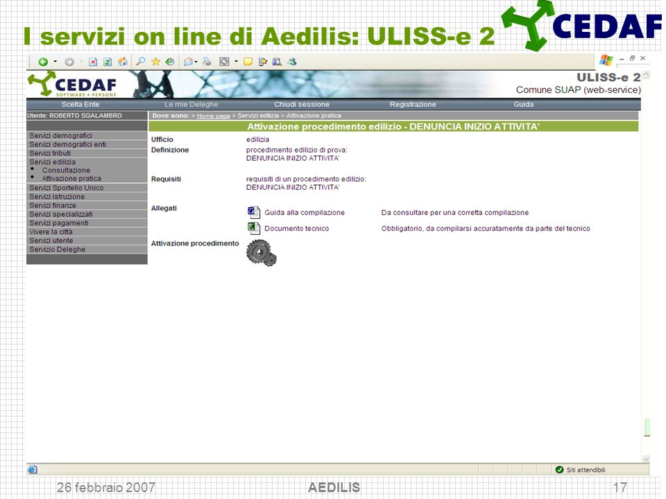 26 febbraio 2007 AEDILIS17 I servizi on line di Aedilis: ULISS-e 2