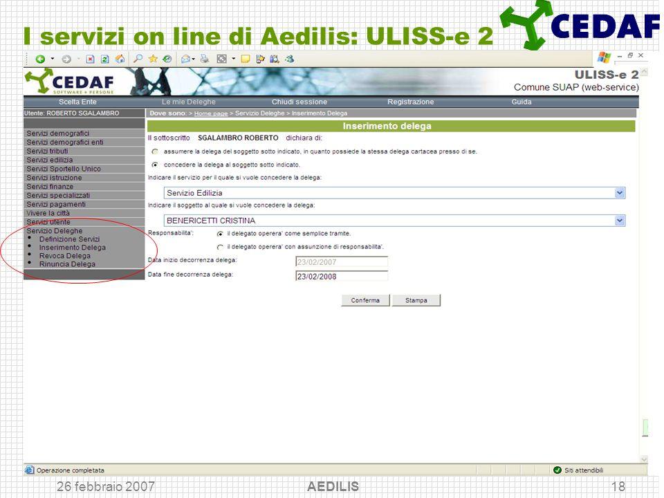 26 febbraio 2007 AEDILIS18 I servizi on line di Aedilis: ULISS-e 2